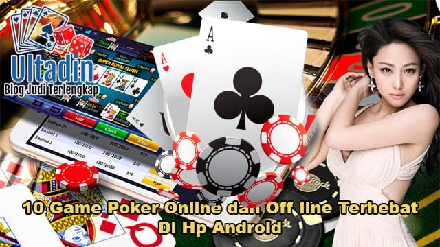 10 Game Poker Online dan Off line Terhebat Di Hp Android